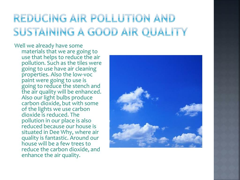 Reducing air pollution and sustaining a good air quality