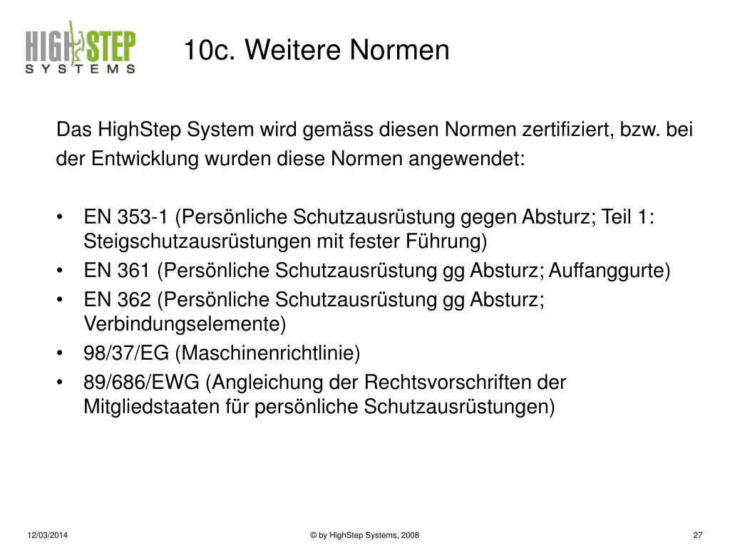 Das HighStep System wird gemäss diesen Normen zertifiziert, bzw. bei