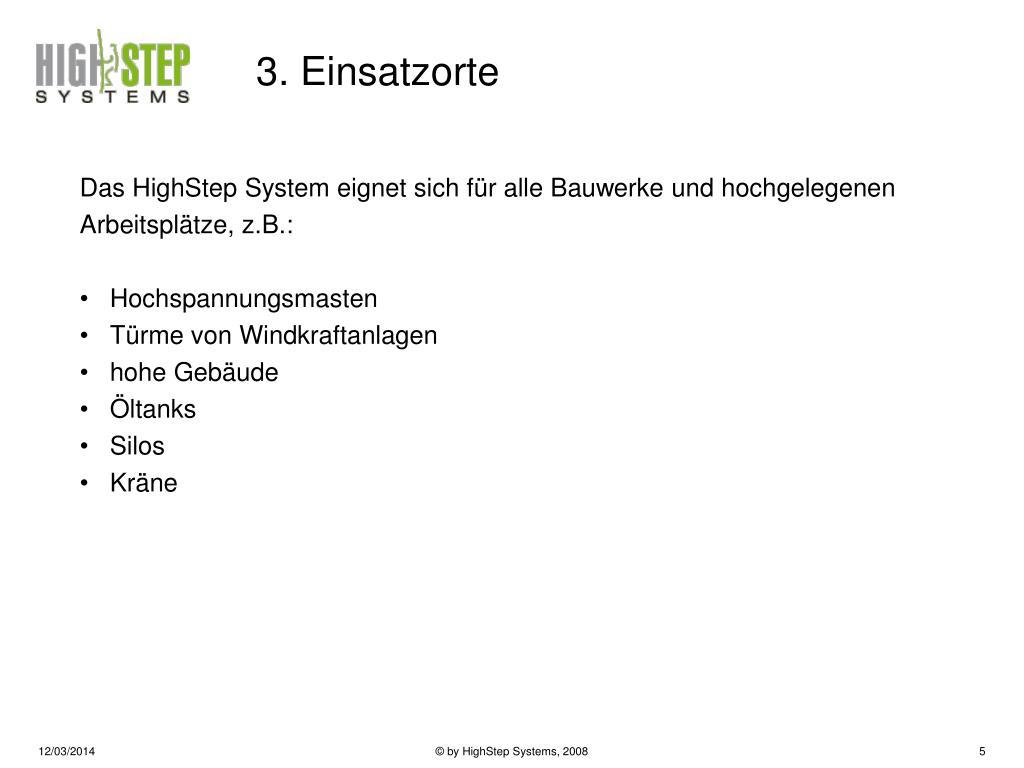 Das HighStep System eignet sich für alle Bauwerke und hochgelegenen