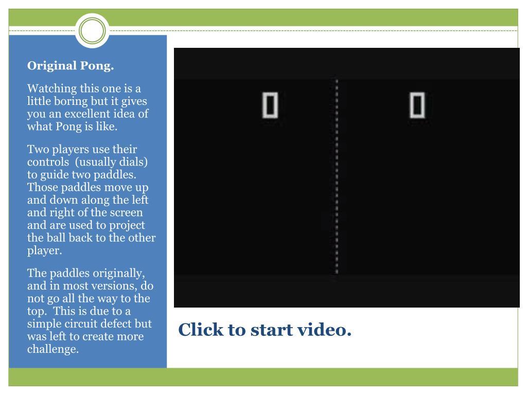 Original Pong.