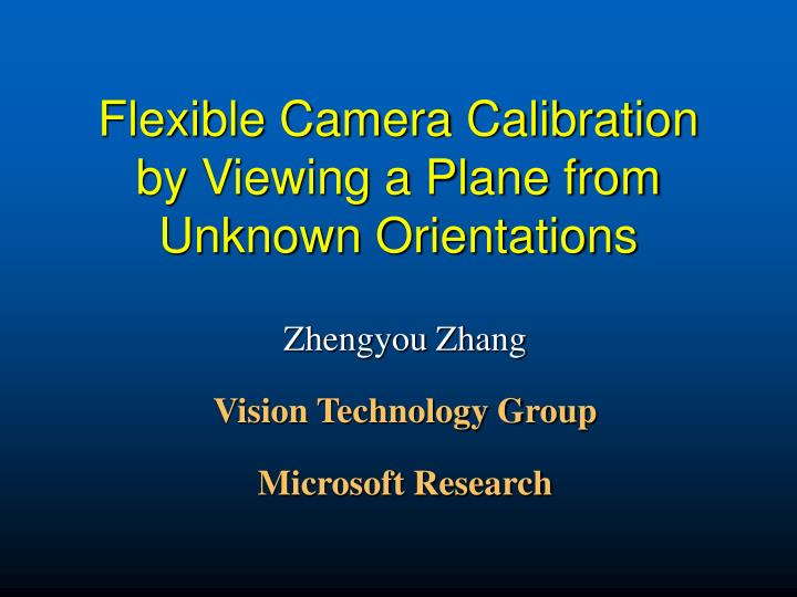 Flexible camera calibration by viewing a plane from unknown orientations l.jpg