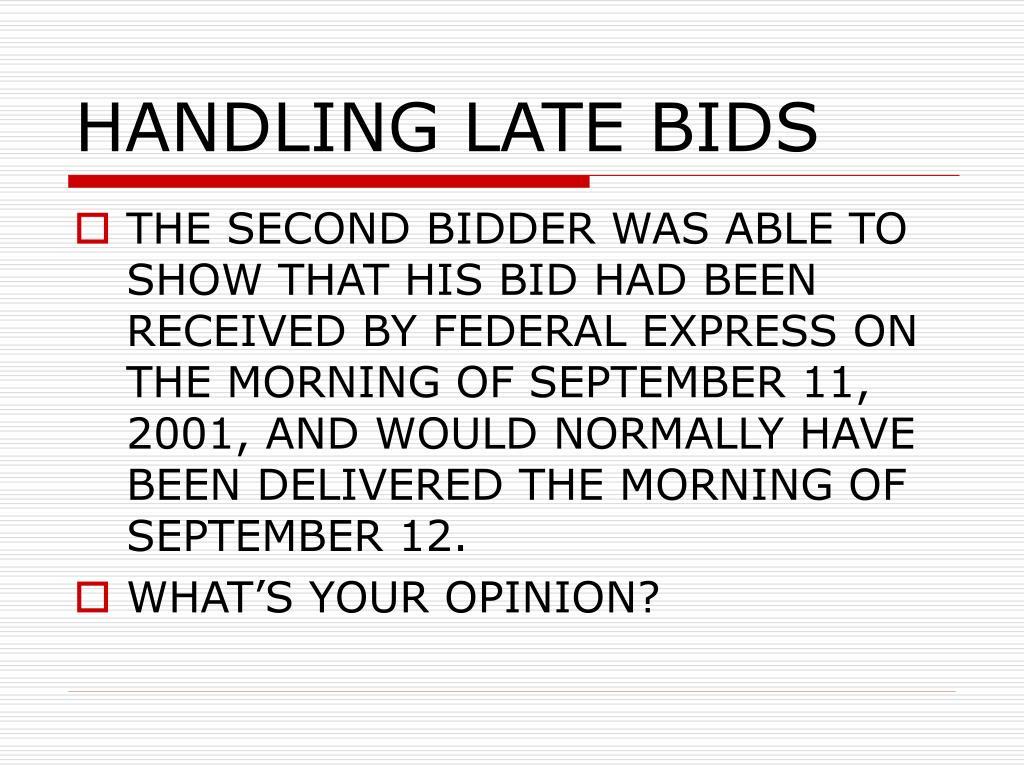 HANDLING LATE BIDS