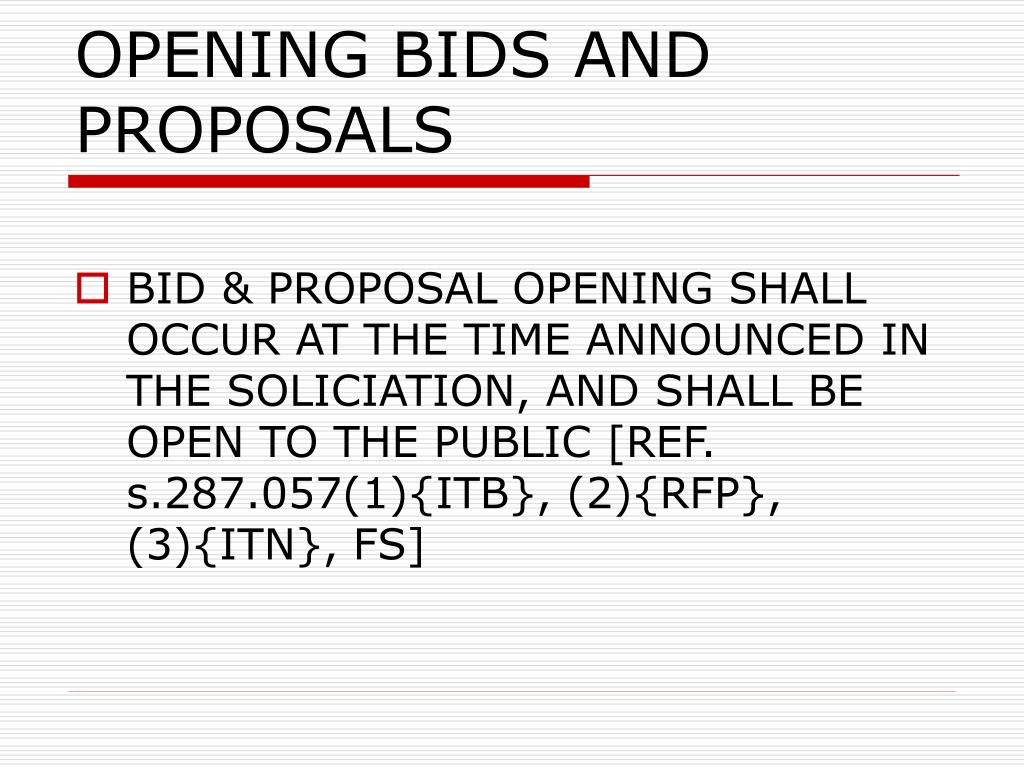 OPENING BIDS AND PROPOSALS