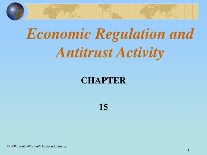Economic regulation and antitrust activity l.jpg