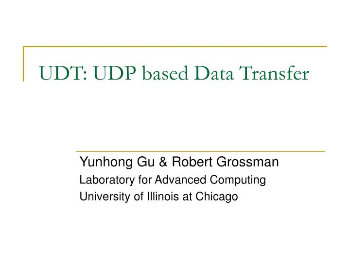 Udt udp based data transfer l.jpg