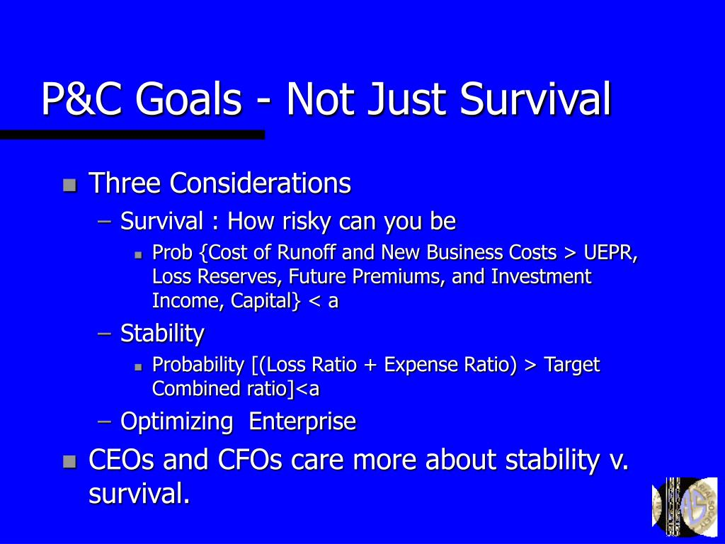 P&C Goals - Not Just Survival