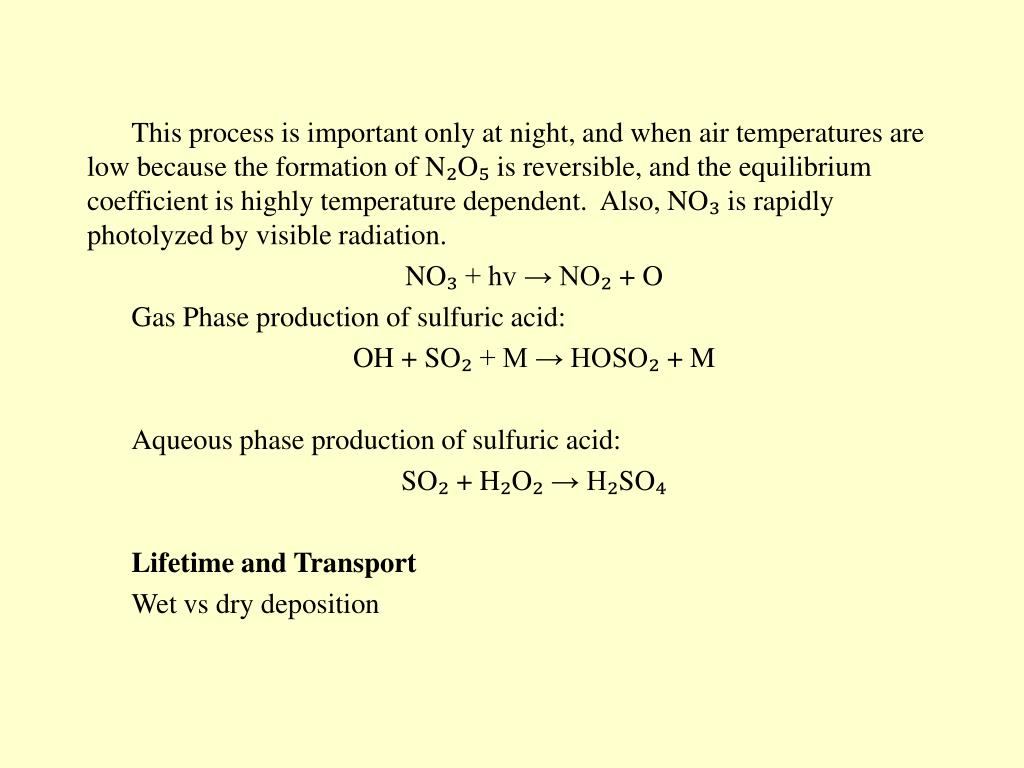 This process is important only at night, and when air temperatures are low because the formation of N