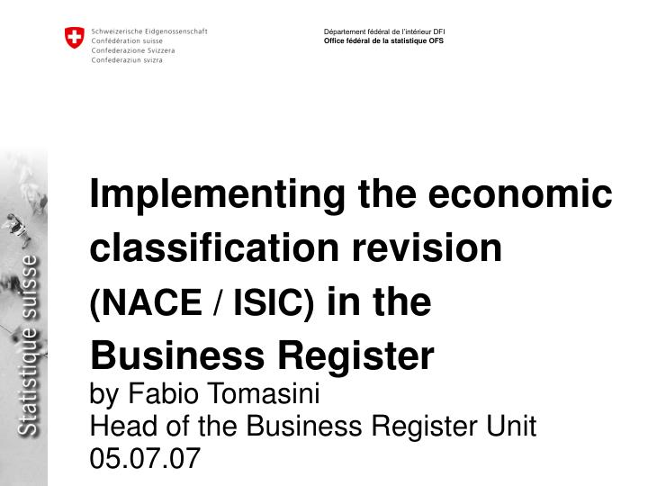 Implementing the economic classification revision nace isic in the business register l.jpg