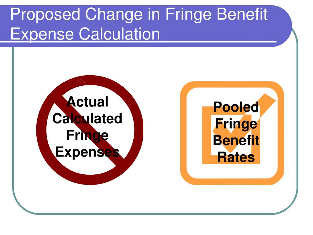 Proposed Change in Fringe Benefit Expense Calculation