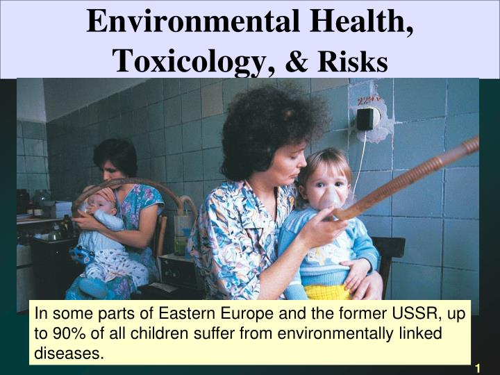 Environmental health toxicology risks