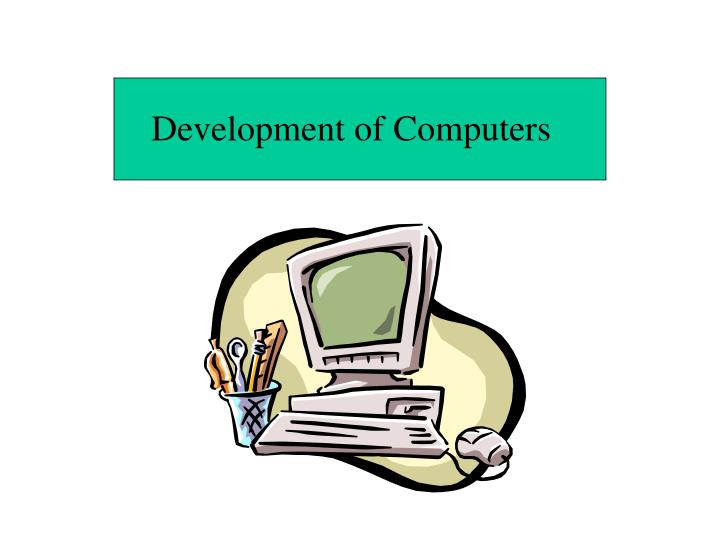 Development of Computers