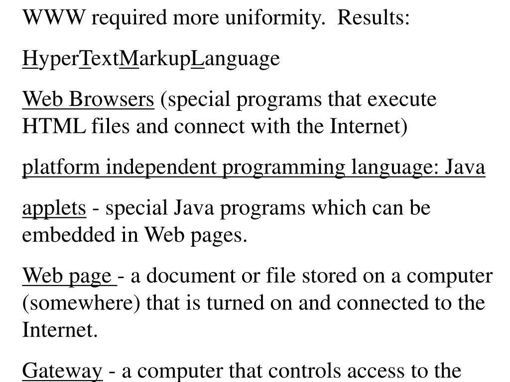 WWW required more uniformity.  Results: