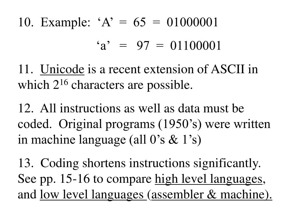 10.  Example:  'A'  =  65  =  01000001