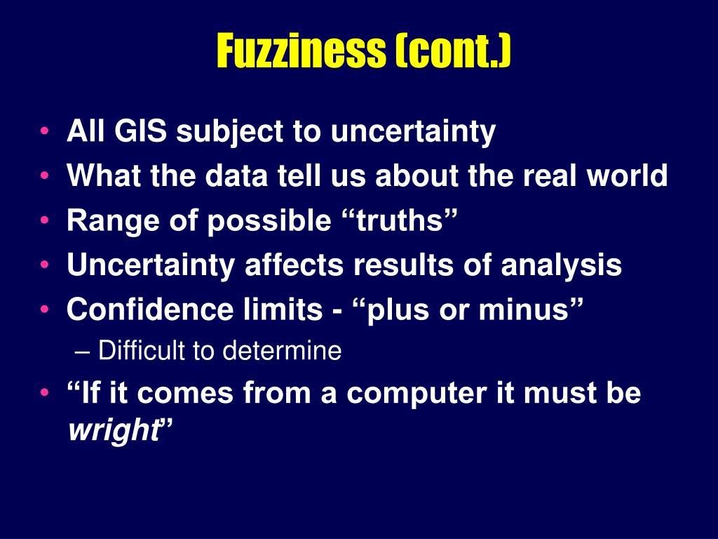 Fuzziness (cont.)