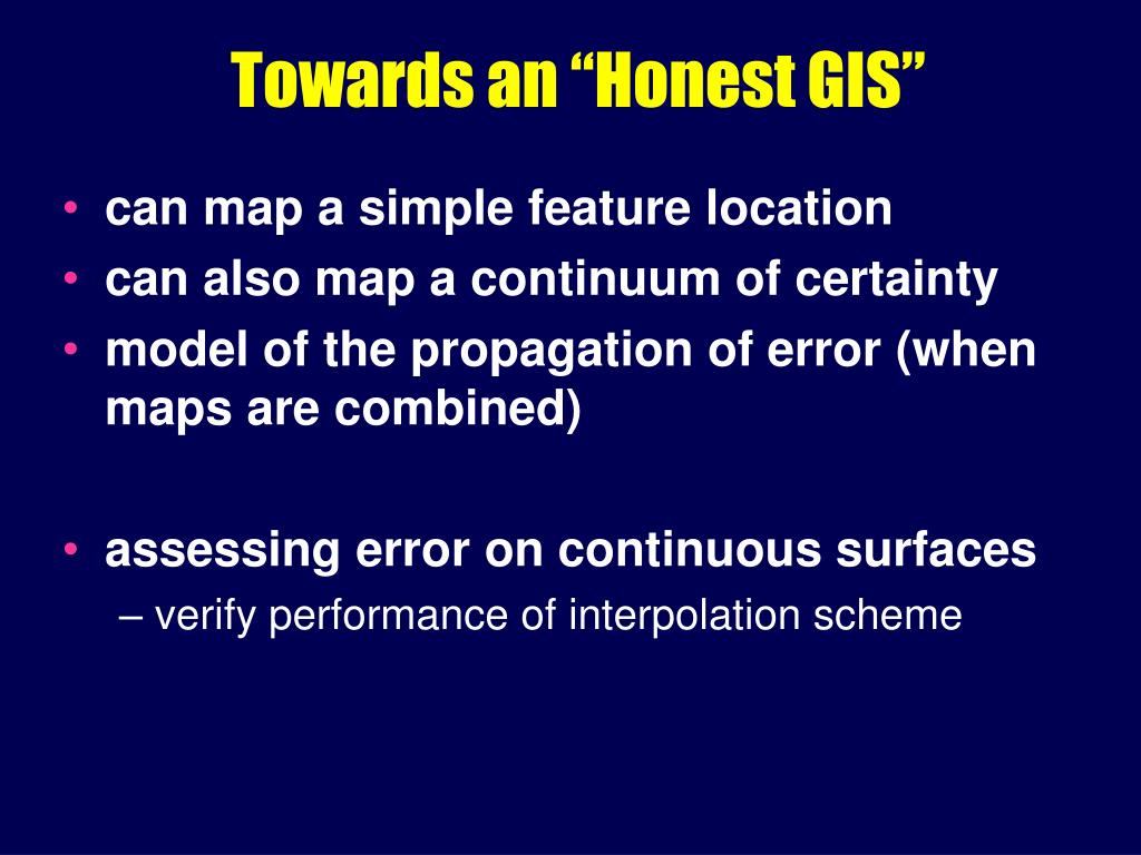 "Towards an ""Honest GIS"""