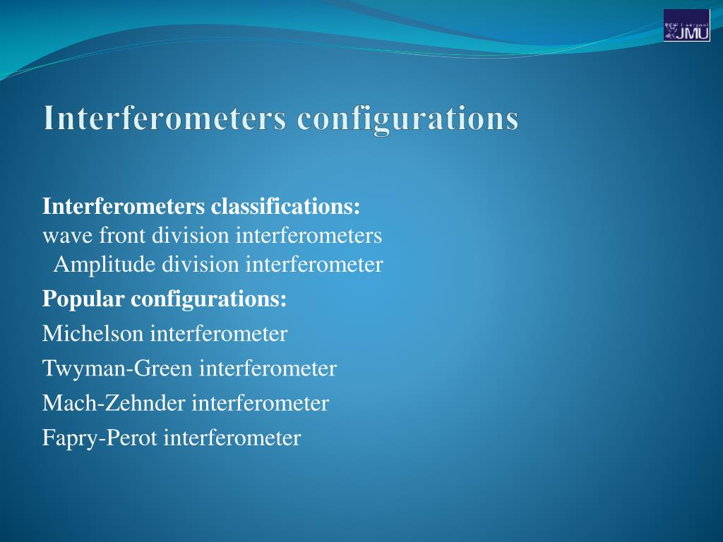 Interferometers configurations