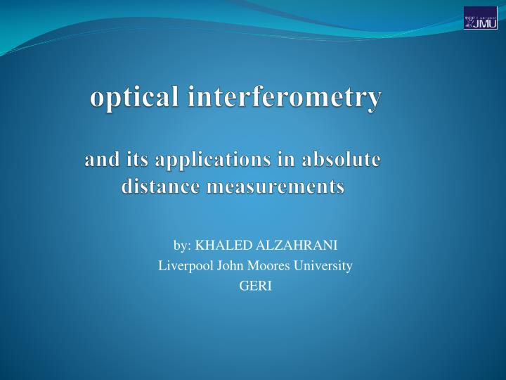 Optical interferometry and its applications in absolute distance measurements l.jpg