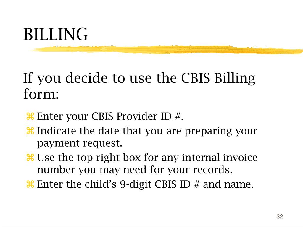 If you decide to use the CBIS Billing form: