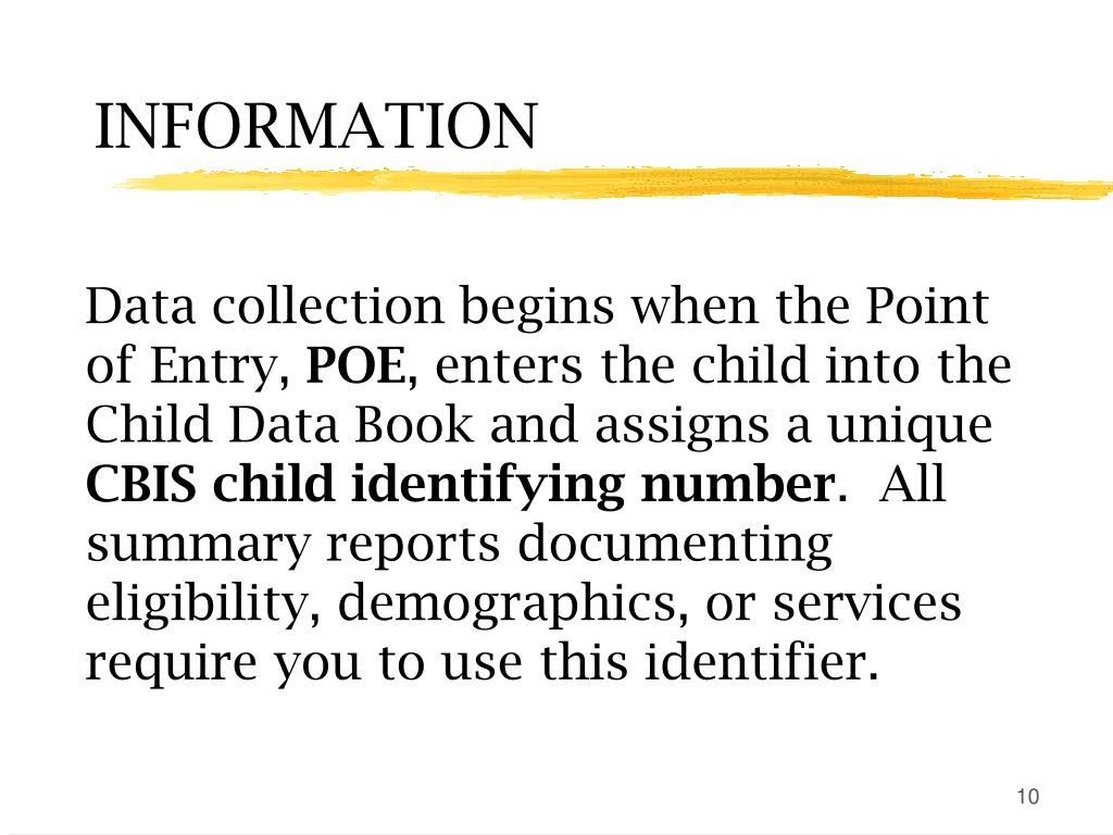 Data collection begins when the Point of Entry,