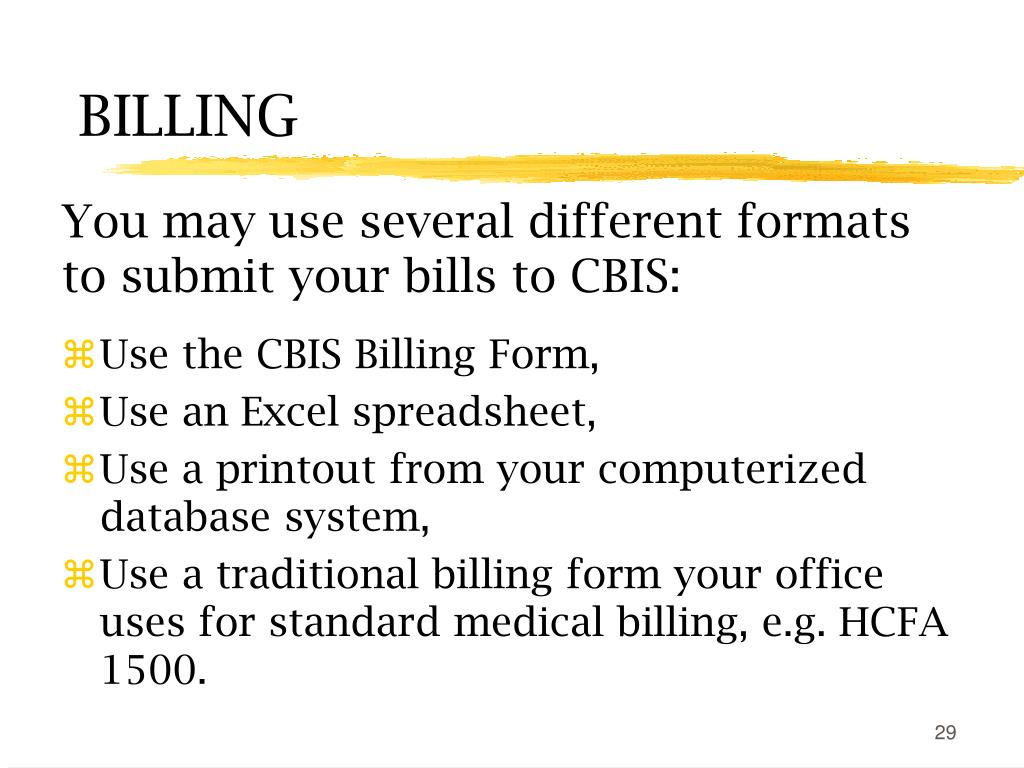 You may use several different formats to submit your bills to CBIS: