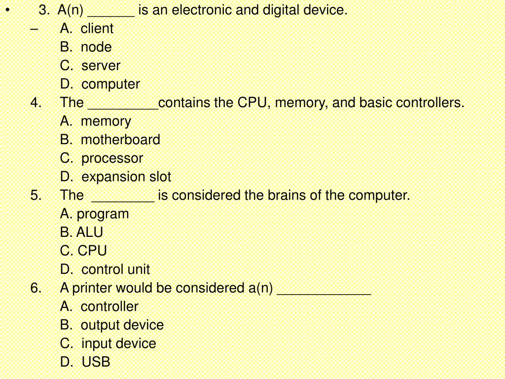 3.  A(n) ______ is an electronic and digital device.