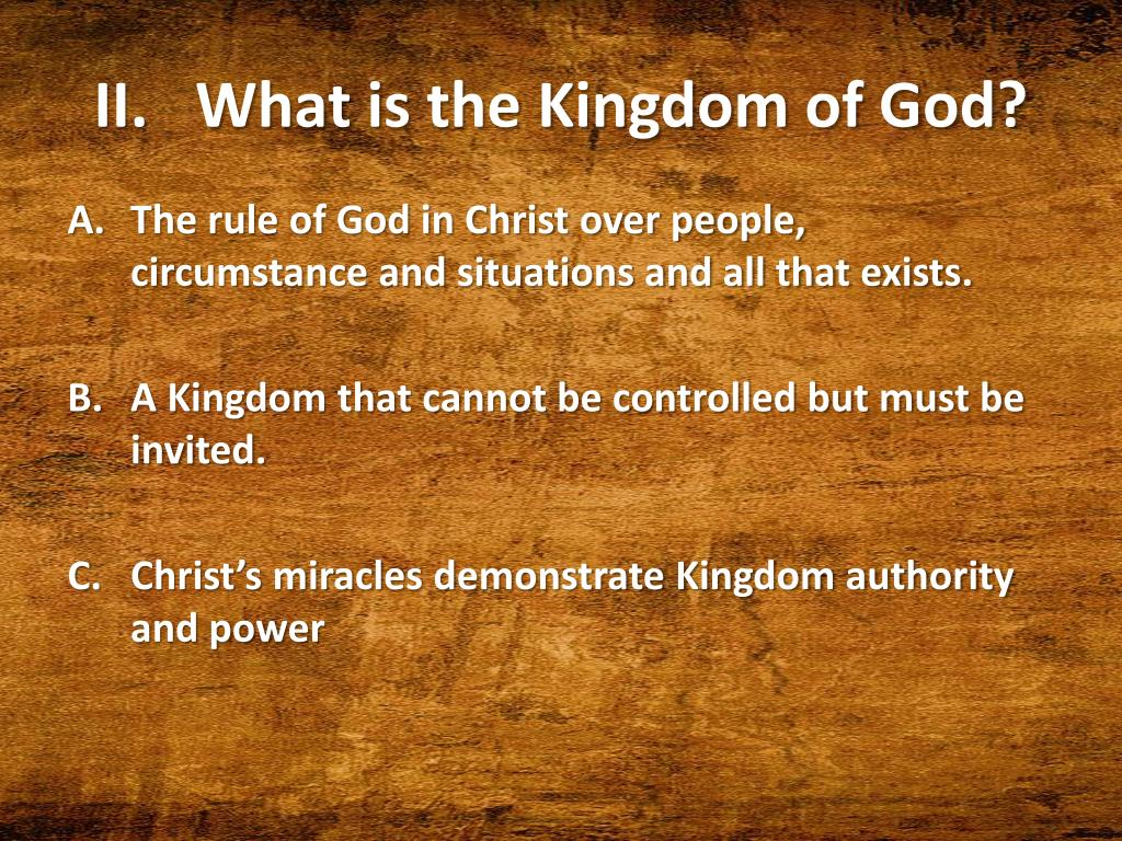 II.   What is the Kingdom of God?