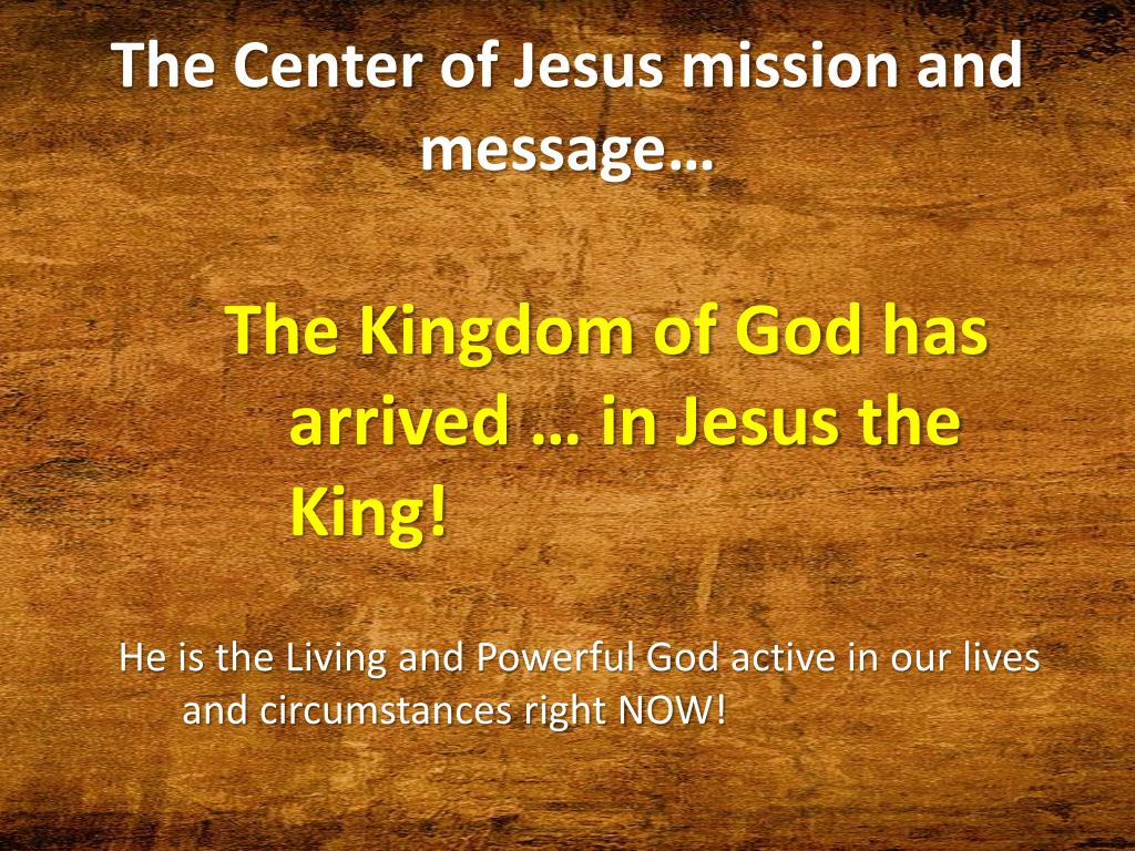The Center of Jesus mission and message…