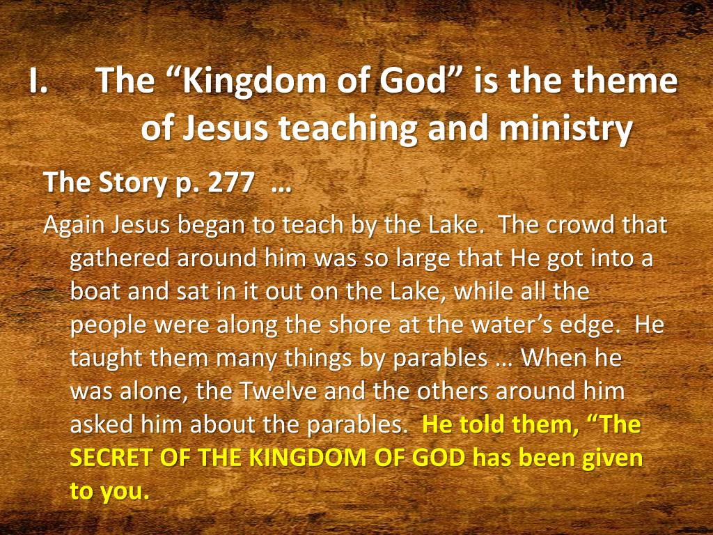 "The ""Kingdom of God"" is the theme of Jesus teaching and ministry"