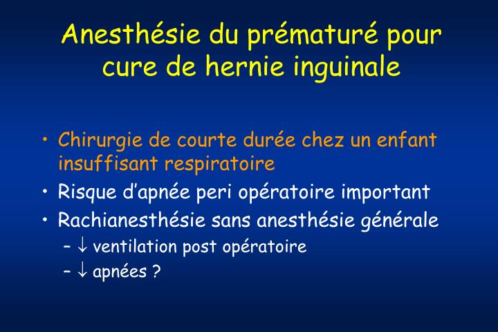 Anesthésie du prématuré pour cure de hernie inguinale