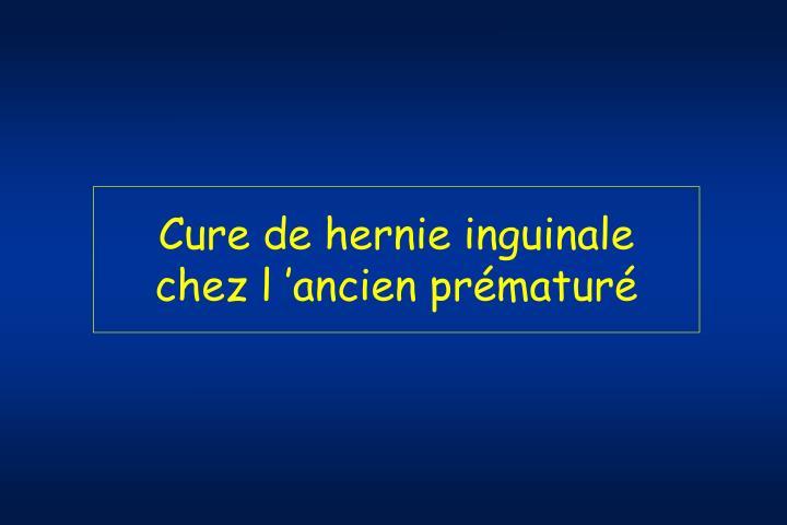 Cure de hernie inguinale