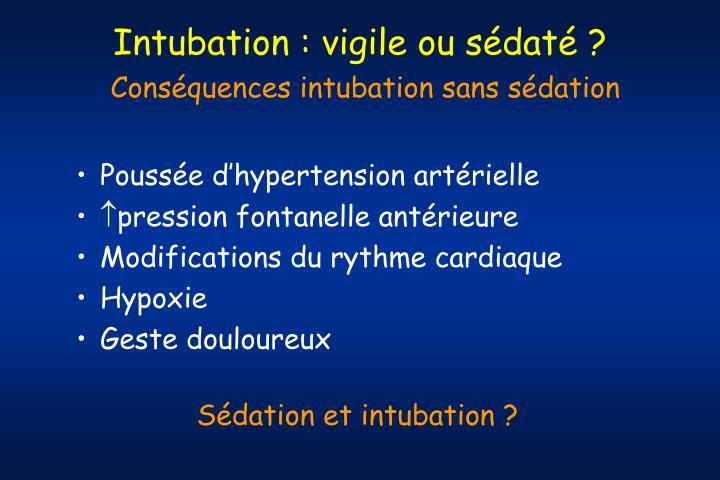 Intubation : vigile ou sédaté ?