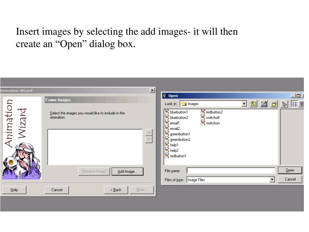 "Insert images by selecting the add images- it will then create an ""Open"" dialog box."