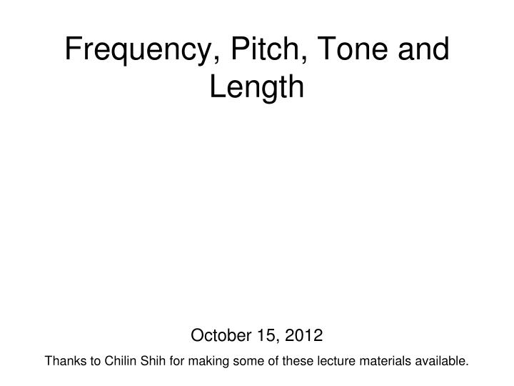 Frequency pitch tone and length