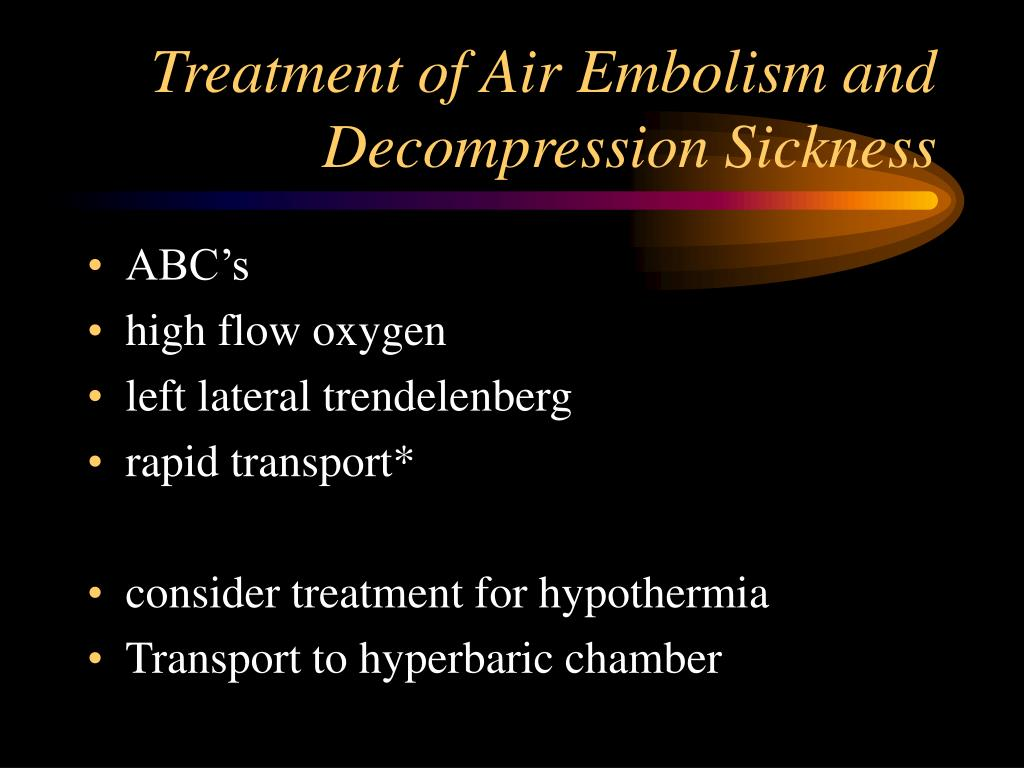 Treatment of Air Embolism and Decompression Sickness