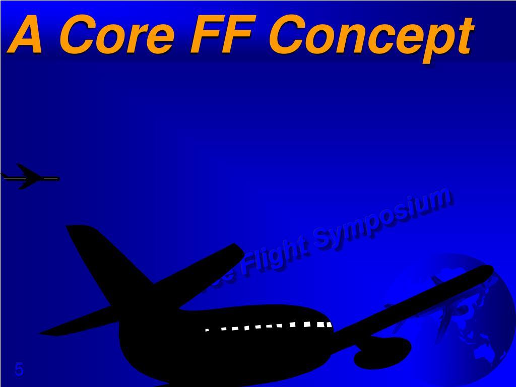 A Core FF Concept