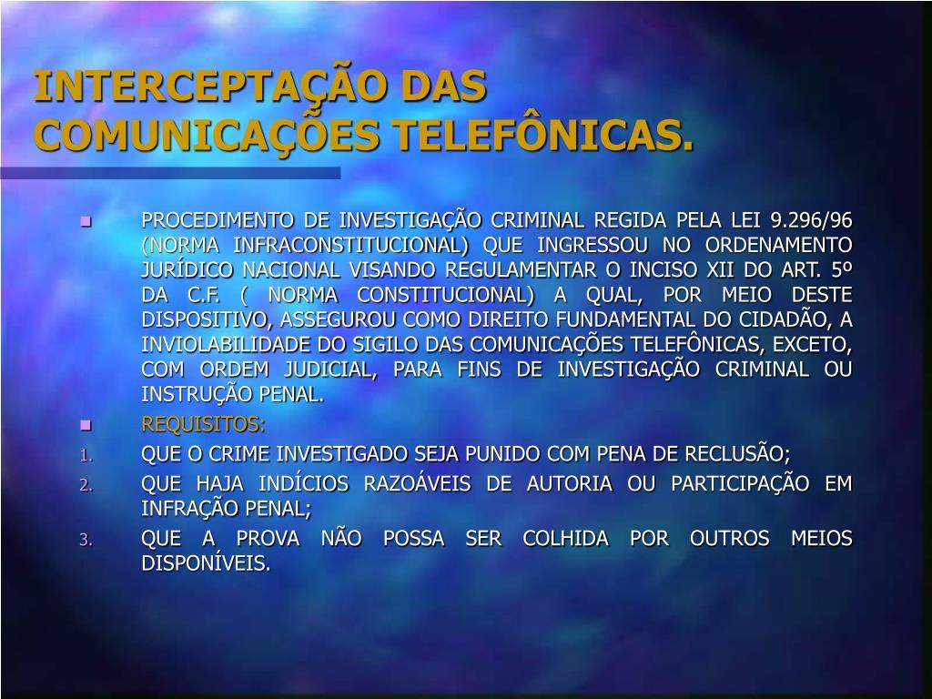 INTERCEPTAÇÃO DAS COMUNICAÇÕES TELEFÔNICAS.