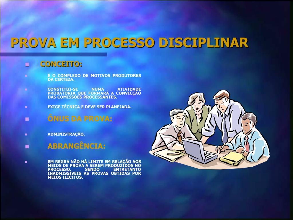PROVA EM PROCESSO DISCIPLINAR
