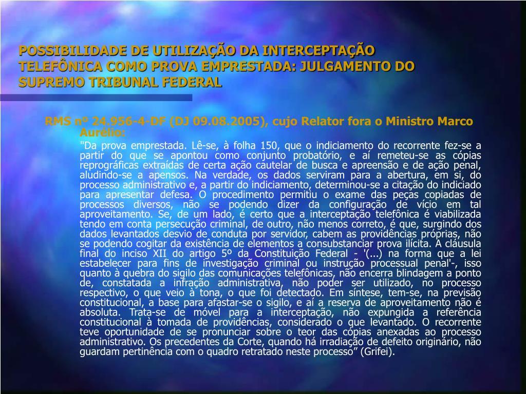 POSSIBILIDADE DE UTILIZAÇÃO DA INTERCEPTAÇÃO TELEFÔNICA COMO PROVA EMPRESTADA: JULGAMENTO DO SUPREMO TRIBUNAL FEDERAL