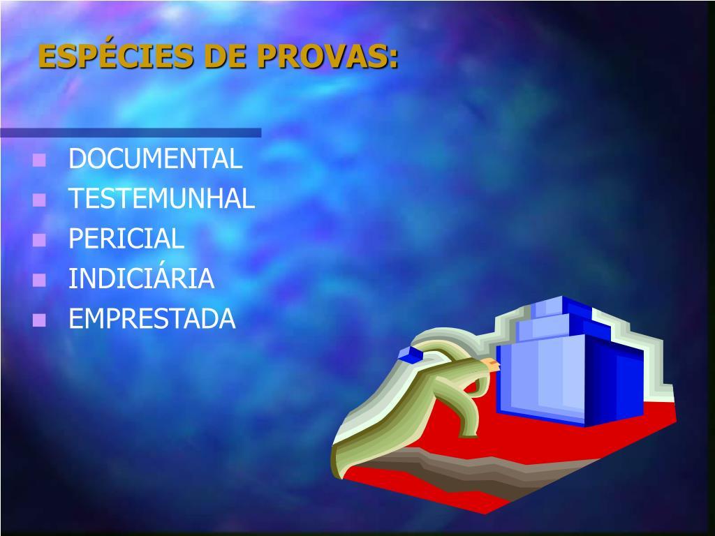 ESPÉCIES DE PROVAS: