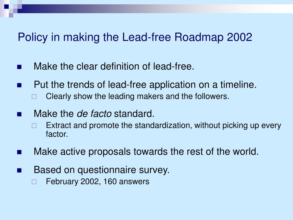Policy in making the Lead-free Roadmap 2002