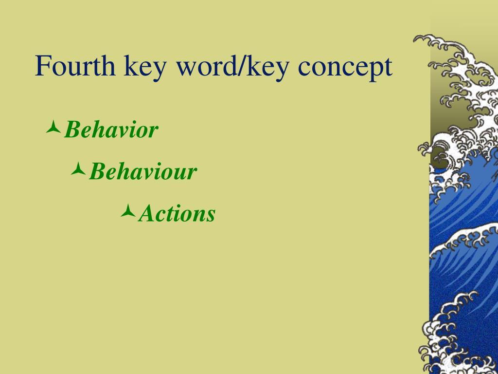 Fourth key word/key concept