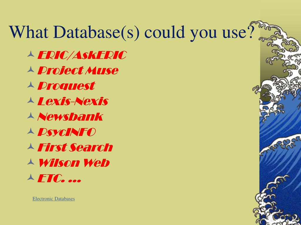 What Database(s) could you use?