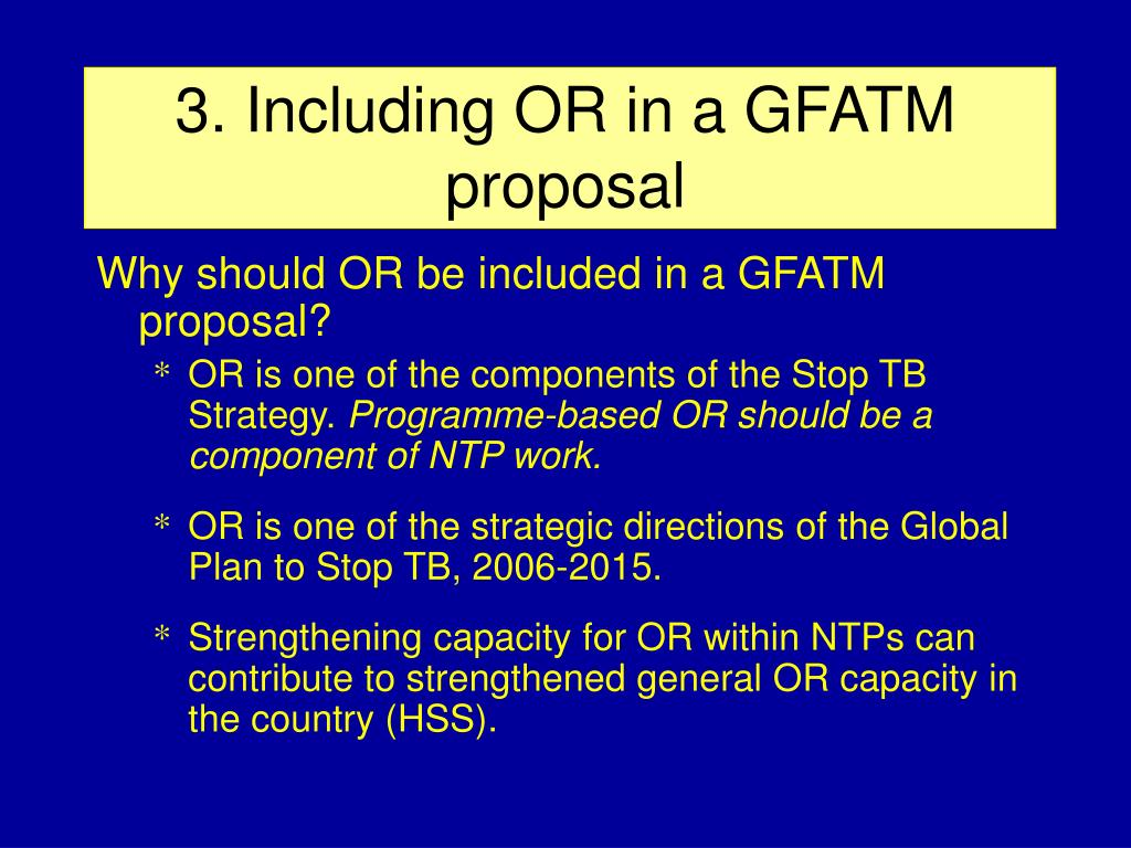 3. Including OR in a GFATM proposal