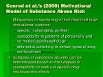 conrod et al s 2000 motivational model of substance abuse risk