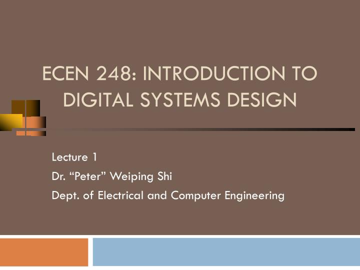 Ecen 248 introduction to digital systems design