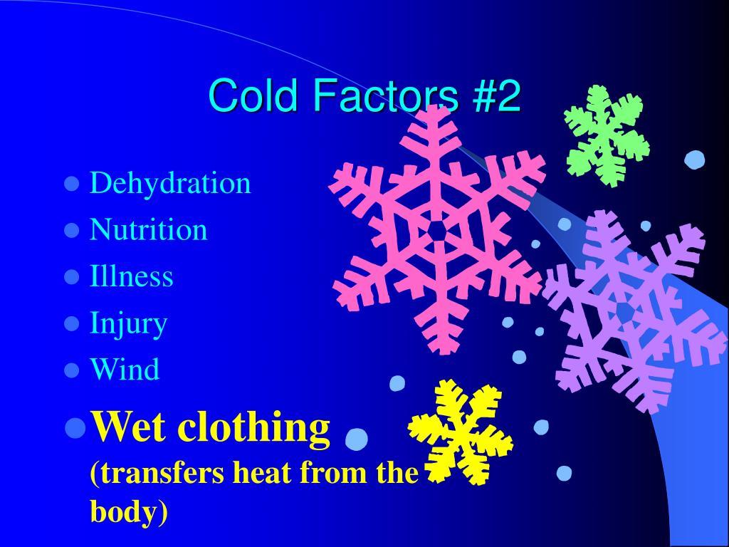 Cold Factors #2