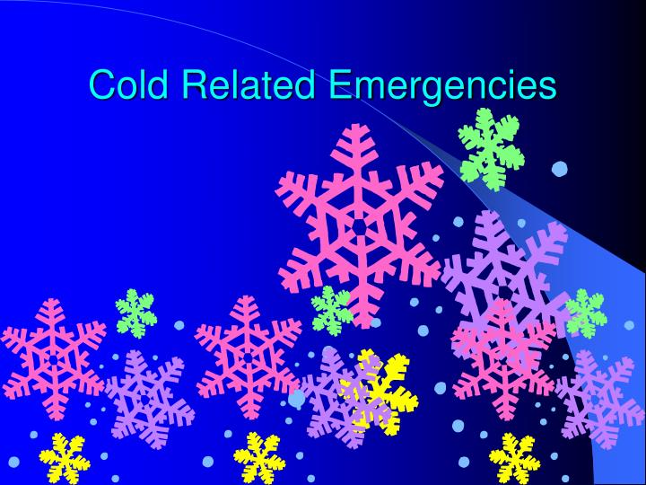 Cold related emergencies l.jpg