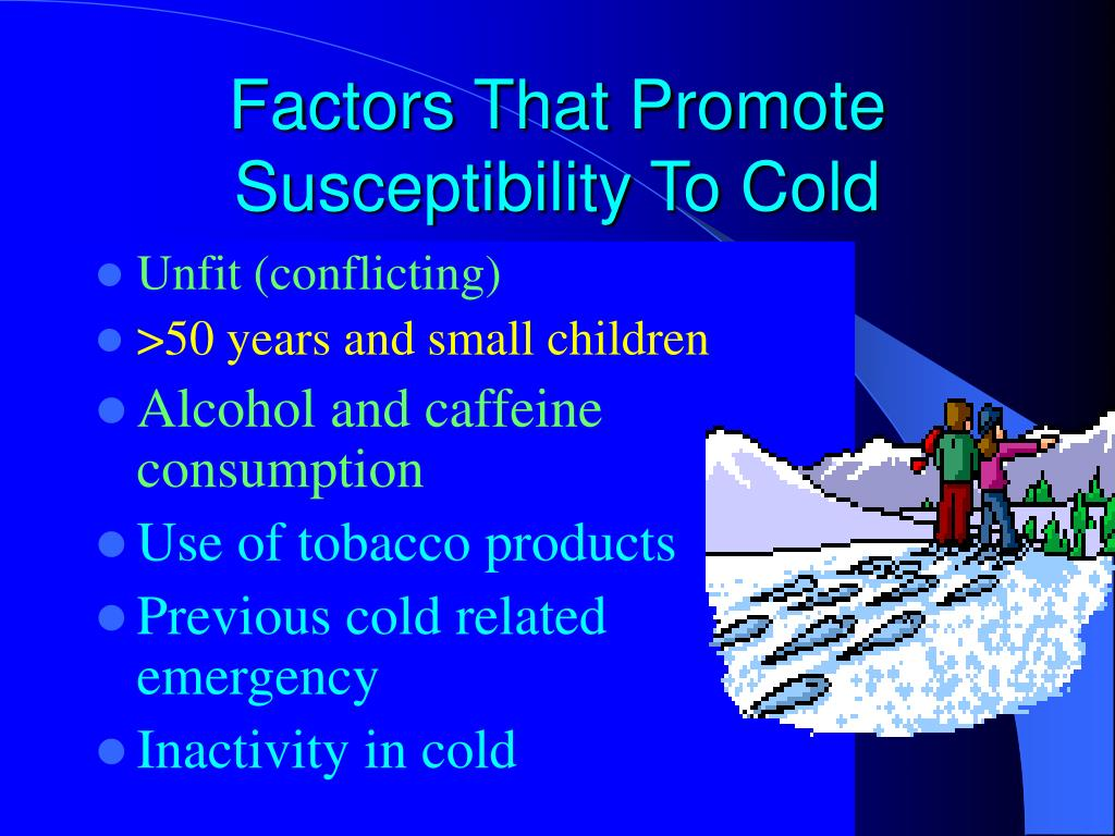 Factors That Promote Susceptibility To Cold