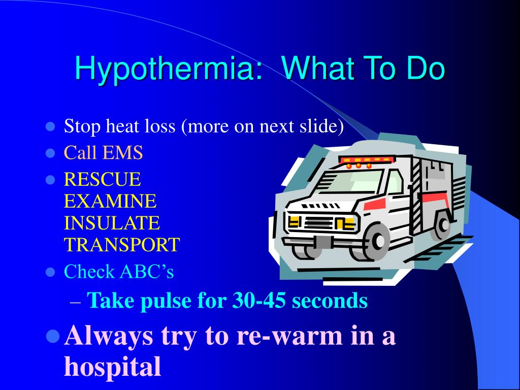 Hypothermia:  What To Do