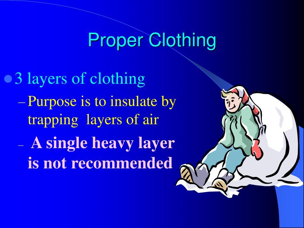 Proper Clothing
